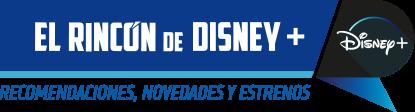El Rincón de Disneyplus